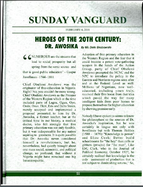 This article erroneously names our great cousin Dr. V.O. Awosika. It actually refers to F.O. Awosika. What he did in Ondo, he offered to the Yoruba people.